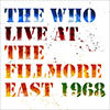 Live at the Fillmore East 1968 / The Who