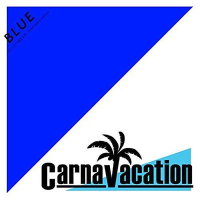 Carnavacation「BLUE」