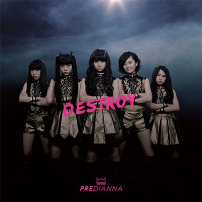 Predianna「Destroy」(TYPE A)