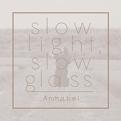 Annabel「slow light, slow glass」(通常盤)