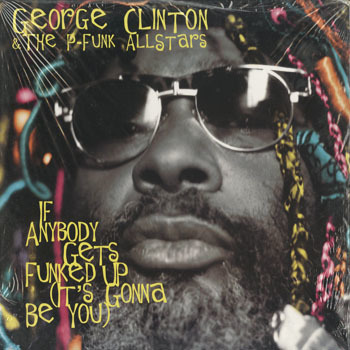 DG_GEORGE CLINTON_IF ANYBODY GETS FUNKED UP_201803