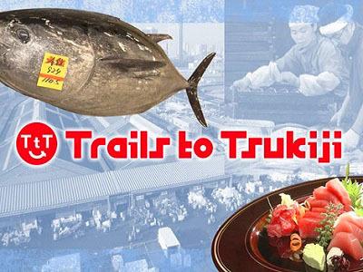 TrailsToTsukiji-01.jpg