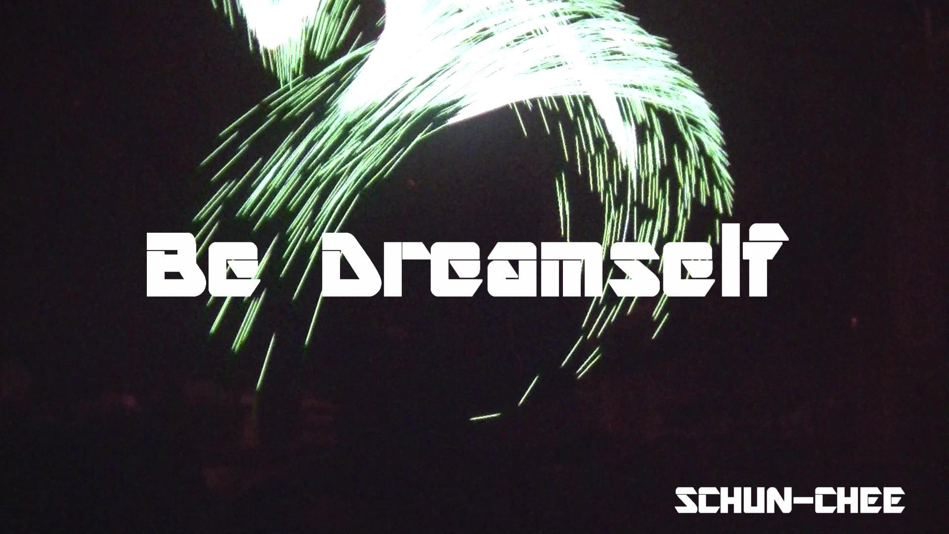 Be dreamself(夢を生きろ) ミュージックビデオ