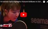 石川佳純VS徐孝元(決勝戦)ドイツオープン2018