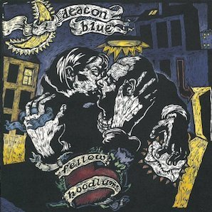 DEACON BLUE「FELLOW HOODLUM」