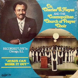 DR CHARLES G HAYES AND THE COSMOPOLITAN CHURCH OF PRAYER CHOIR「JESUS CAN WORK IT OUT」