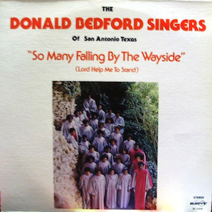 THE DONALD BEDFORD SINGERS「SO MANY FALLING BY THE WAYSIDE (LORD HELP ME YO STAND)」
